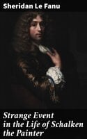 Strange Event in the Life of Schalken the Painter - Sheridan Le Fanu