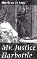 Mr Justice Harbottle - Sheridan Le Fanu