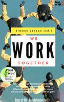 We work Together: Team psychology development leadership motivation & communication, unite differences & opinions successfully, argue discuss solve conflicts, achieve common goals - Simone Janson