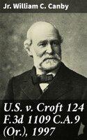 U.S. v. Croft 124 F.3d 1109 C.A.9 (Or.), 1997 - Jr. William C. Canby