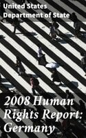 2008 Human Rights Report: Germany - United States. Department of State