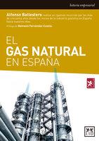 El gas natural en España - Alfonso Ballestero