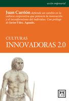 Culturas innovadoras 2.0 - Juan Carrión