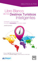 Libro blanco de los destinos turísticos inteligentes - Javier Blanco