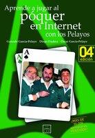 Aprende a jugar al póquer en Internet con los Pelayos - Diego Pradera, Gonzalo García-Pelayo, Oscar García-Pelayo