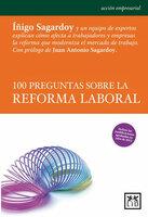 100 preguntas sobre la reforma laboral - Íñigo Sagardoy