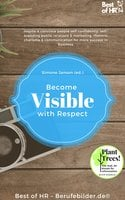 Become Visible with Respect: Inspire & convince people self-confidently, self-branding public relations & marketing, rhetoric charisma & communication for more success in business - Simone Janson