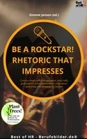Be a rock star! Rhetoric that Impresses: Convince people with your enthusiasm, make really good speeches lectures presentations moderations, speak freely with persuasion & charisma - Simone Janson