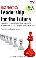 [BEST PRACTICE] Leadership for the Future: How does new Leadership succeed in companies? 10 expert contributions - Simone Janson