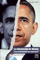 La reinvención de Obama - Jorge Díaz-Cardiel