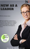 New as a Leader: Being accepted & respected as the new boss. Women as Leaders & Mixed Leadership. Be a leader, preserve humanity. Find your own leadership techniques & styles