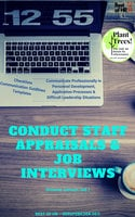 Conduct Staff Appraisals & Job Interviews: Communicate Professionally in Personnel Development, Application Processes & Difficult Leadership Situations [Checklists Conversation Guidelines Templates]