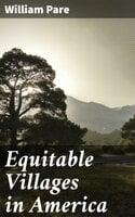 Equitable Villages in America - William Pare
