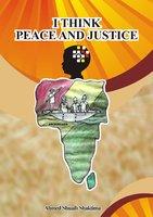 I Think Peace and Justice - Ahmed Shuaib Shaktima