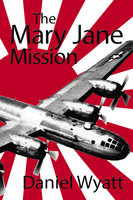 The Mary Jane Mission - Daniel Wyatt