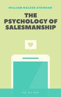 The Psychology of Salesmanship - William Walker Atkinson