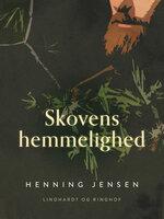 Skovens hemmelighed - Henning Jensen
