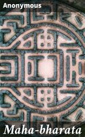 Maha-bharata: The Epic of Ancient India Condensed into English Verse - Anonymous