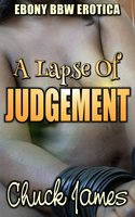 A Lapse Of Judgement - Chuck James
