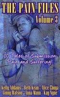 The Pain Files - Volume Three - Kelly Addams, Beth Kean, Anna Mann, Ginny Watson, Kay Nyne, Alice Ebuya