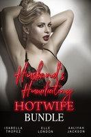 Husband's Humiliating Hotwife Bundle - Aaliyah Jackson, Isabella Tropez, Elle London