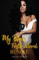 My Black Fertile Womb Bundle - Aaliyah Jackson