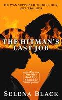 The Hitman's Last Job: Military Bad Boy Erotic Romance