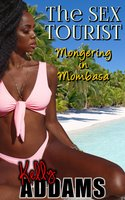 The Sex Tourist: Mongering In Mombasa - Kelly Addams