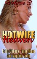 Hotwife Heaven - Volume 2 - Kelly Addams, Anna Mann