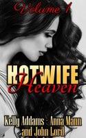 Hotwife Heaven - John Lord, Kelly Addams, Anna Mann