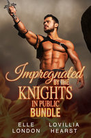 Impregnated By The Knights In Public Bundle - Lovillia Hearst, Elle London