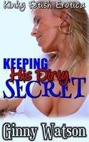 Keeping His Dirty Secret - Ginny Watson