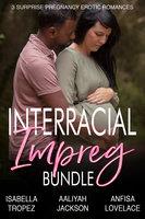 Interracial Impreg Bundle - Aaliyah Jackson, Isabella Tropez, Anfisa Lovelace