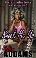 Knock Me Up - Kelly Addams