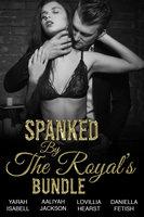 Spanked By The Royal's Bundle - Lovillia Hearst, Aaliyah Jackson, Daniella Fetish, Yarah Isabell