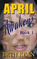 April Awakens: Book 1 - Beth Kean