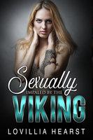 Sexually Impaled By The Viking - Lovillia Hearst
