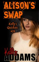 Alison's Swap: Kelly's Quickies #28 - Kelly Addams