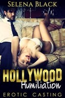 Hollywood Humiliation: Sleeping With Producer Casting Couch - Selena Black