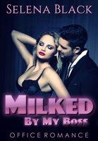 Milked By My Boss: Erotic Lactation Erotic Romance