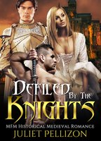 Defiled By The Knights: BWAM Erotic Romance - Juliet Pellizon