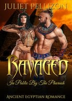 Ravaged In Public By The Pharaoh: Ancient Egyptian Erotic Romance - Juliet Pellizon
