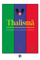 Thalismã - Leonardo Bastos