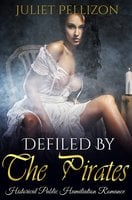 Defiled By The Pirates - Juliet Pellizon