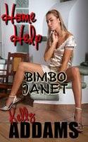 Home Help: Bimbo Janet - Kelly Addams