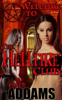 Welcome To The Hellfire Club - Kelly Addams