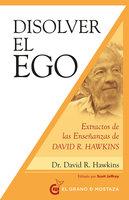 Disolver el ego - David R. Hawkins