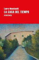 La casa del tiempo - Laura Mancinelli