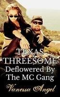 Texas Threesome: Deflowered By The MC Gang - Vanessa Angel
