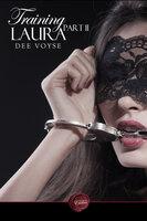 Training Laura - Part 2 - Dee Voyse